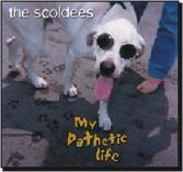 the scoldees MY PATHETIC LIFE CD